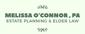 Melissa O'Connor, P.A. | Elder Law | Medicaid Planning | Estate Planning | Probate